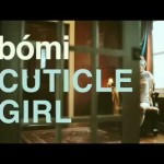 bomi – Cuticle Girl (PV)