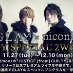 GLAY x Nico Nico Douga – 2 Week Special Event