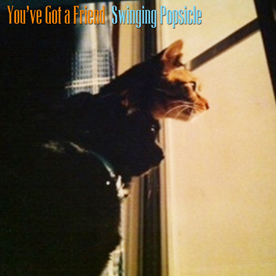 JRock247-Swinging-Popsicle-Youve-Got-A-Friend
