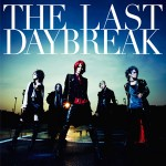 exist†trace – THE LAST DAYBREAK (Review)