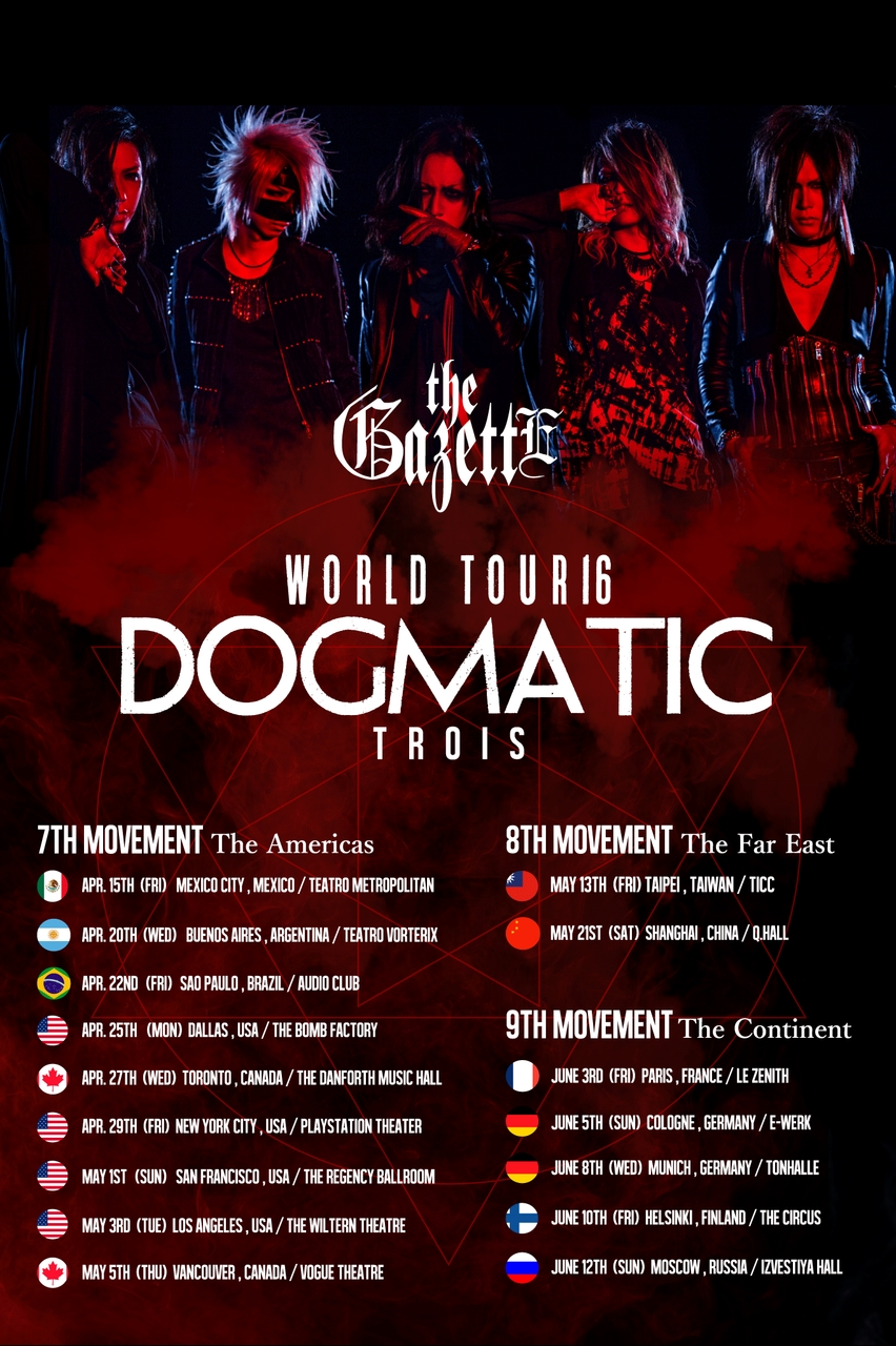 The Gazette World Tour16 Dogmatic Trois Coming To America Europe