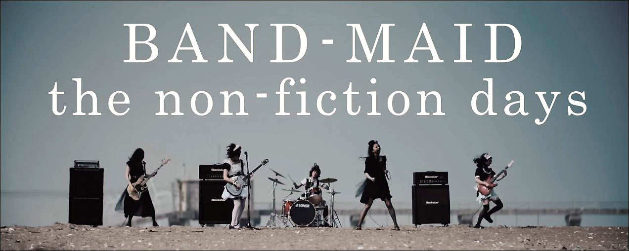 JRock247-BAND-MAID-the-non-fiction-days-MV-1B