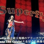 Superfly previews Into The Circle! Arena Tour DVD