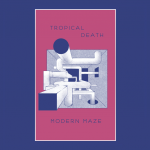Tropical Death – Modern Maze (Review)