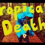 Tropical Death – So Wet (MV)